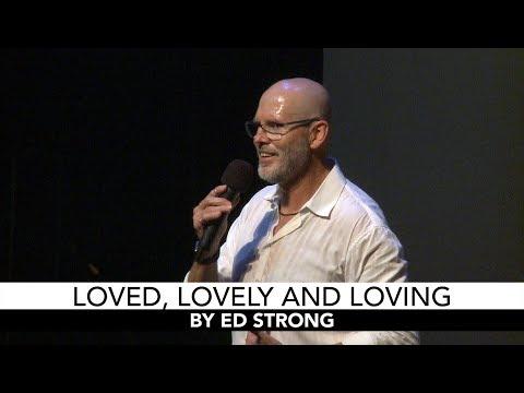 Loved, Lovely and Loving