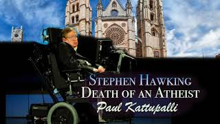 Stephen Hawking: Death of an Atheist