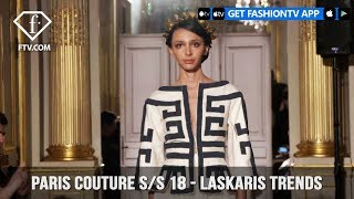 Paris Couture Fashion Week Spring/Summer 2018 - Laskaris Trends | FashionTV | FTV
