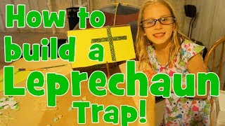 Chloe Builds a Leprechaun Trap for St. Patrick