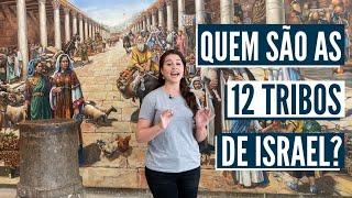 QUEM SÃO AS 12 TRIBOS DE ISRAEL?