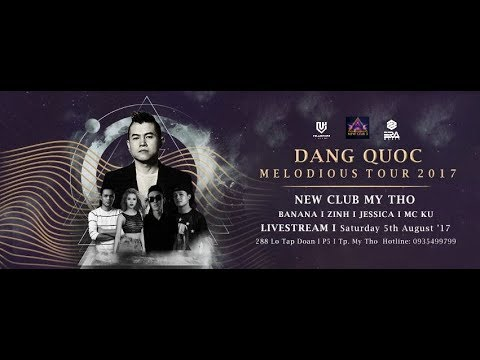 Dang Quoc Melodious Tour - New Club Mỹ Tho - DJ BANANA, JESSICA, ZINH