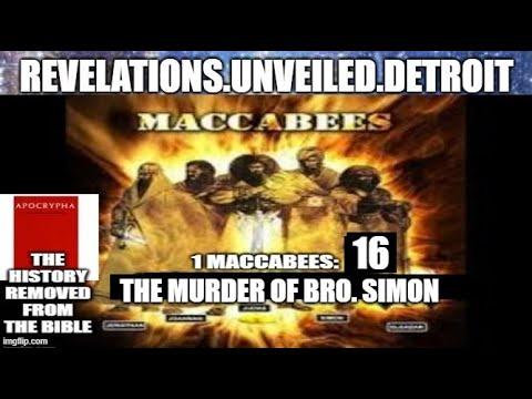 1 MACCABEES 16 (FINAL).  THE MURDER Of BRO. SIMON.