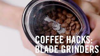 Coffee Hack: The Best Blade Grinder Results