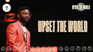 Upset The World // How To Change The World // Upset The World (Part 1) Tim Ross
