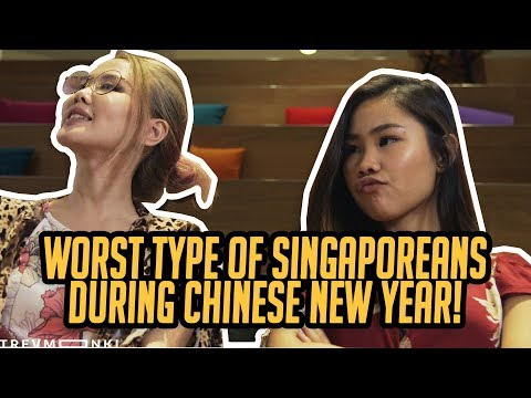 Worst Types of Singaporeans During Chinese New Year