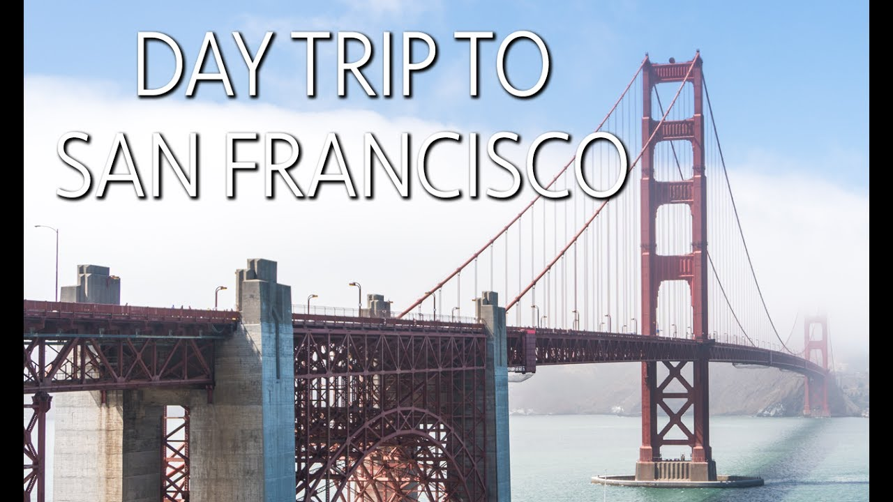 san francisco day trip from southern california - youtube