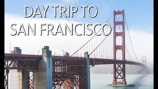 San Francisco Day Trip from Southern California