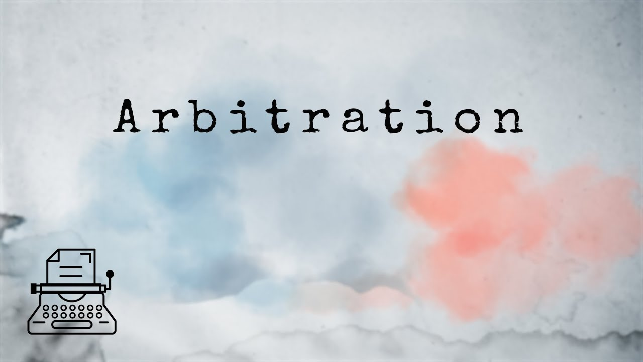 What is Arbitration? [Legal Terms]