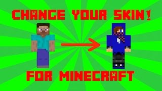 How To Change Your Minecraft Skin 2016/2017 (Works On Cracked) ;)