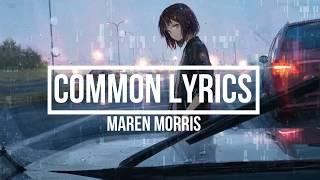 Common (Lyrics) - Maren Morris Feat. Brandi Carlile (GIRL Album)