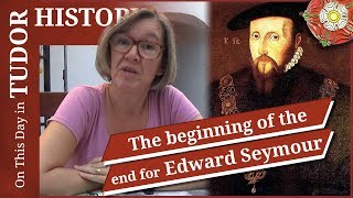 October 13 - The beginning of the end for Edward Seymour