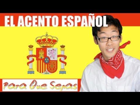 Para Que Sepas El Acento Español Youtube