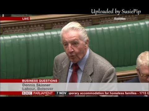 Dennis Skinner 07.11.2017 Business Questions