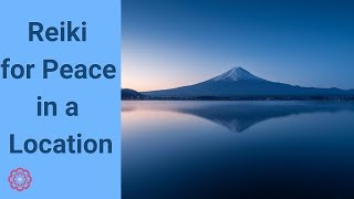 Reiki for Peace in a Location