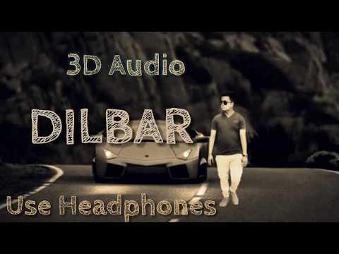 3D Audio|Dilbar dilbar bass boosted 4d audio song|