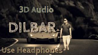 3D Audio|Dilbar dilbar bass boosted 4d audio song|