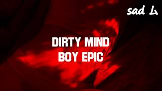 boy epic - Dirty Mind [Legendado]