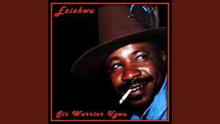 Sir Warrior Ugwu - Eziokwu