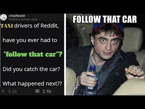 """Taxi Drivers Share """"FOLLOW THAT CAR"""" Stories"""