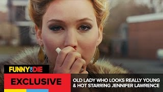 Old Lady Who Looks Really Young and Hot starring Jennifer Lawrence