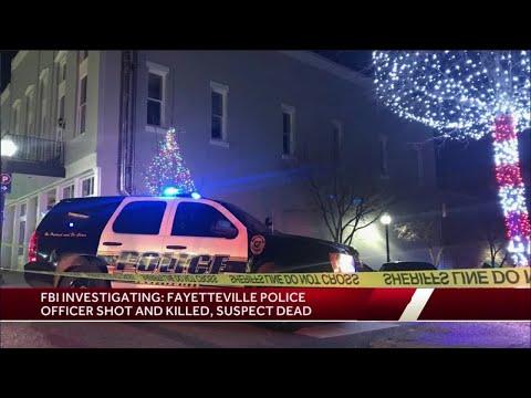 FBI Investigating: Fayetteville Police Officer Shot And Killed, Suspect Dead