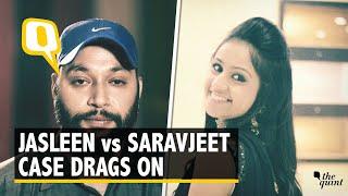 Jasleen vs Saravjeet: What's Actually Been Happening In Court?
