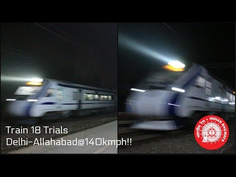 The Desi Intercity aka Train-18 Trials between New Delhi-Allahabad at 140kmph!!! Indian Railways