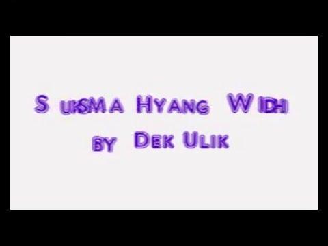 Suksema Hyang Widhi -Dek Ulik Lirik