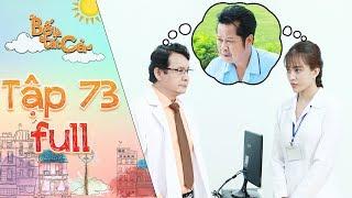 Bố là tất cả   tập 73 full: Bác sĩ Nhung kể sự thật về bệnh tình của ba Hiếu cho ba vợ Minh Nhân