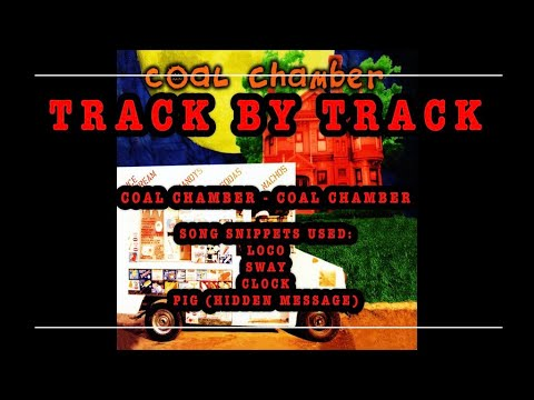 Track By Track: Coal Chamber - Coal Chamber