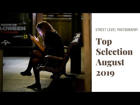 Street Photography: Top Selection - August 2019 -