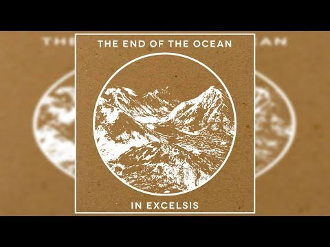 The End of the Ocean - In Excelsis [Full Album]