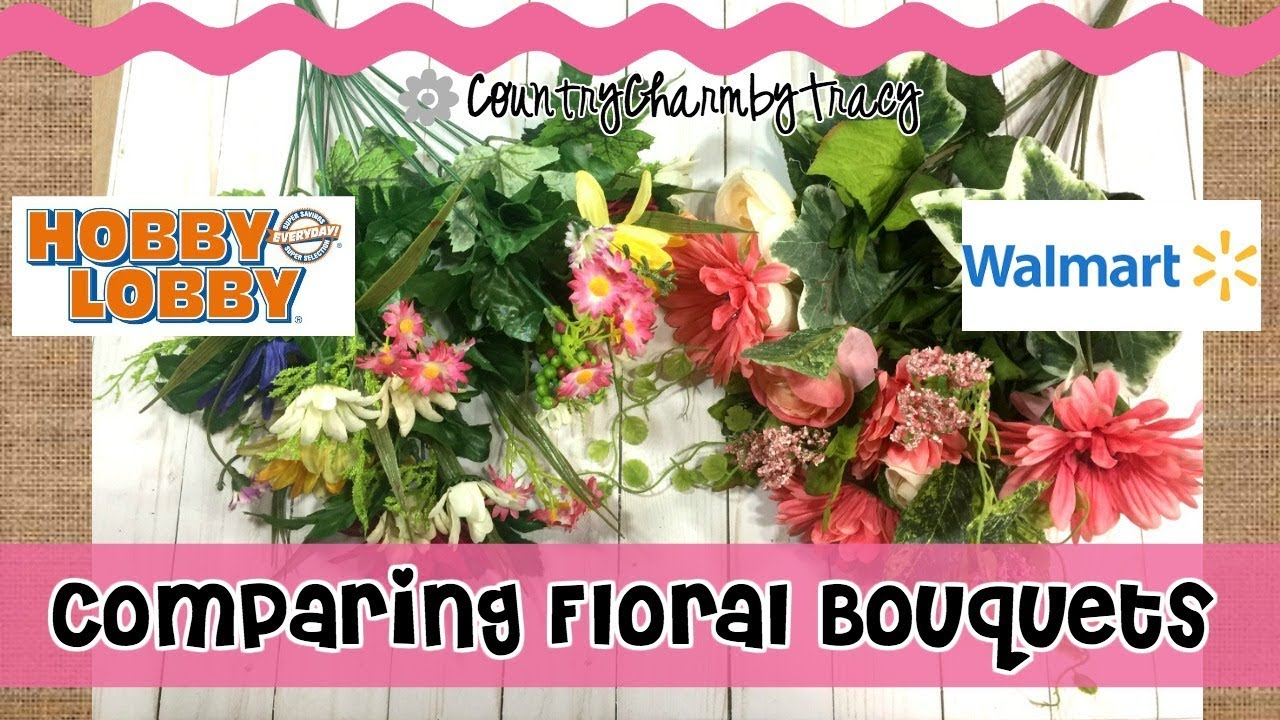 Comparing Hobby Lobby and Walmart Floral Bouquets! Sharing My ...