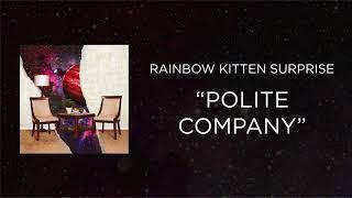 Rainbow Kitten Surprise - Polite Company [Official Audio]