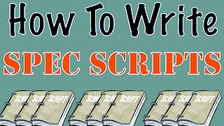 The Greenhouse | How To Write a Spec Script