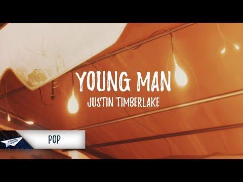 Justin Timberlake - Young Man (Lyrics / Lyric Video)