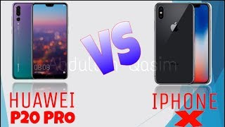 Huawei P20 Pro vs Iphone X comparison overview || which one should you buy ||