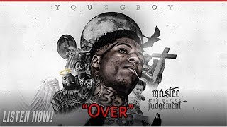 NBA Youngboy - Over [Master The Day Of Judgement]