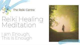 Reiki Healing Meditation - I am Enough