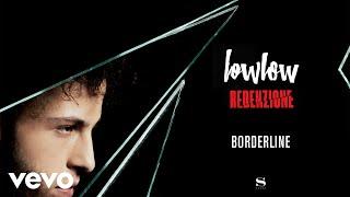lowlow - Borderline (Audio)
