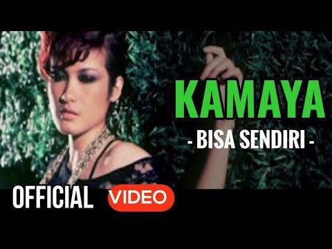 Kamaya - Bisa Sendiri ( Official Video )