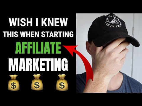 What I Wish I Knew When I Started Affiliate Marketing (MUST SEE)