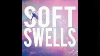 Performed by Soft Swells.