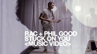 RAC - Stuck On You ft. Phil Good ❍ Music Video