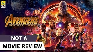 Avengers: Infinity War | Not A Movie Review | Sucharita Tyagi | Film Companion