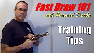 Fast Draw 101 with Howard Darby - Training Tips