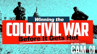 Winning The Cold Civil War Before It Gets Hot