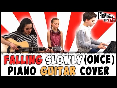 Falling Slowly Once  Piano Guitar Cover Performed By Broadway Kids Jam