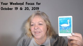 Your Weekend Focus for October 19 & 20, 2019 - Tarot - Astrology - Numerology
